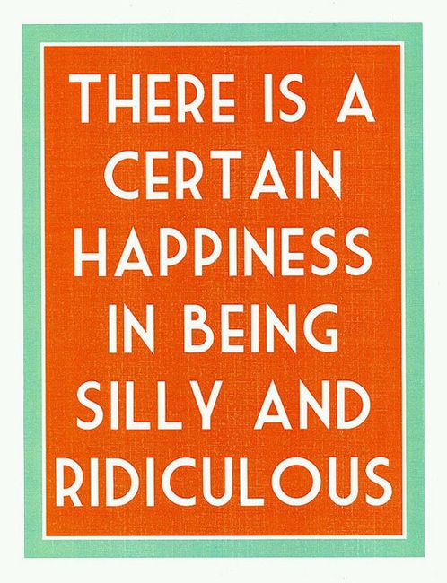quotes on being silly funny