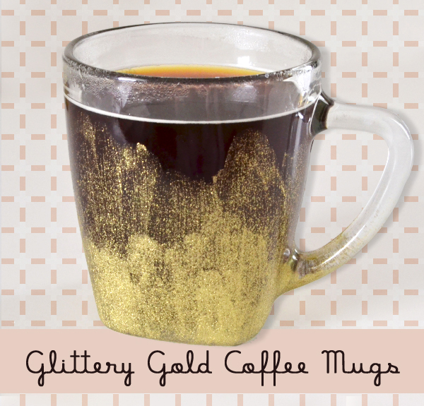 DIY: Glittery Gold Coffee Mugs Craft
