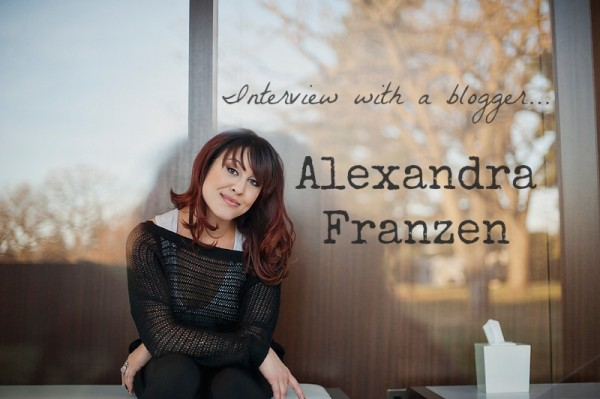 Interview With A Blogger: Alexandra Franzen