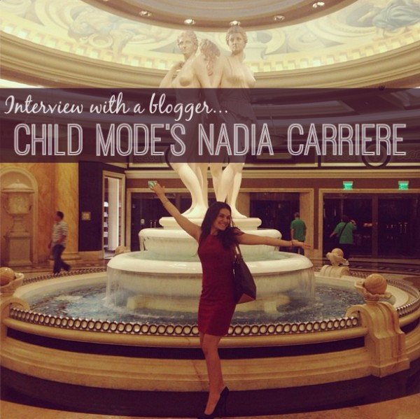 Interview With A Blogger: Child Mode's Nadia Carriere