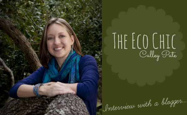Interview With A Blogger: The Eco Chic, Calley Pate