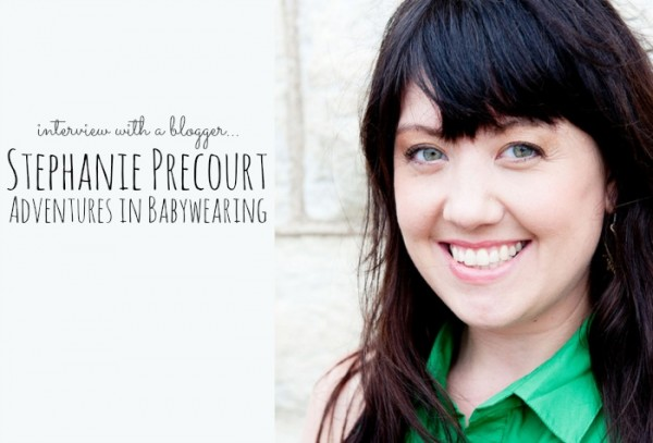 Interview With A Blogger: Adventures In Babywearing, Stephanie Precourt