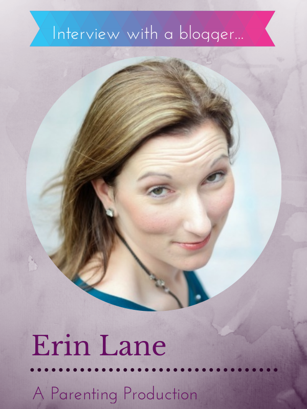 Interview With A Blogger: Erin Lane, A Parenting Production