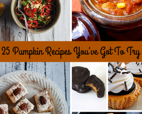 25 Pumpkin Recipes You've Got To Try!