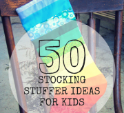 50 Stocking Stuffer Ideas For Kids!