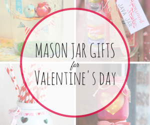 7 Mason Jar Gifts For Valentine's Day