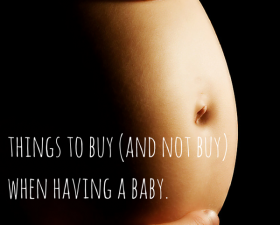 things to buy (and not buy)when having