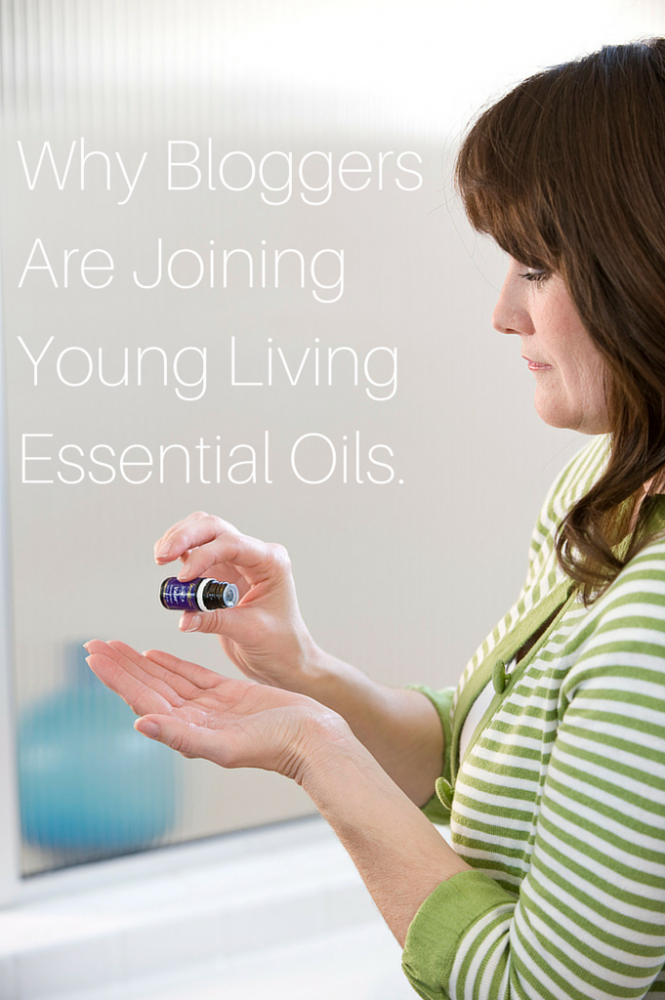 Why Bloggers Are Joining Young Living Essential Oils
