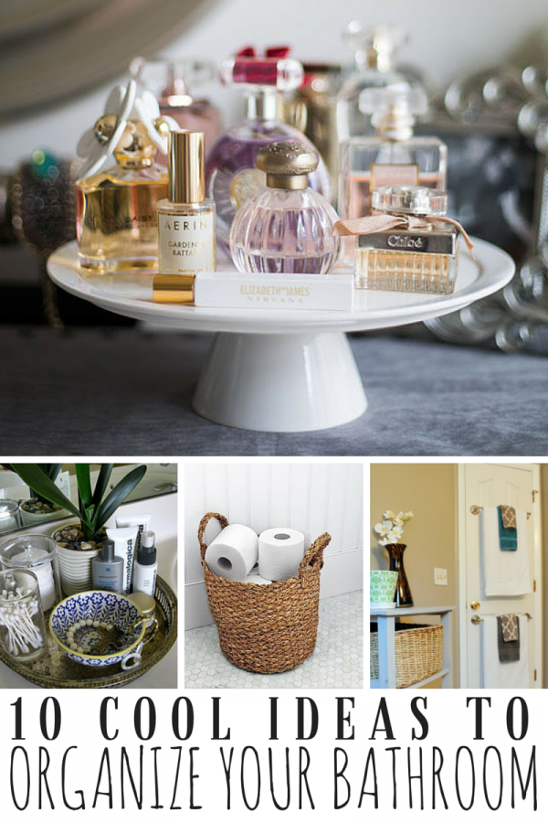 10 Cool Ideas To Organize Your Bathroom