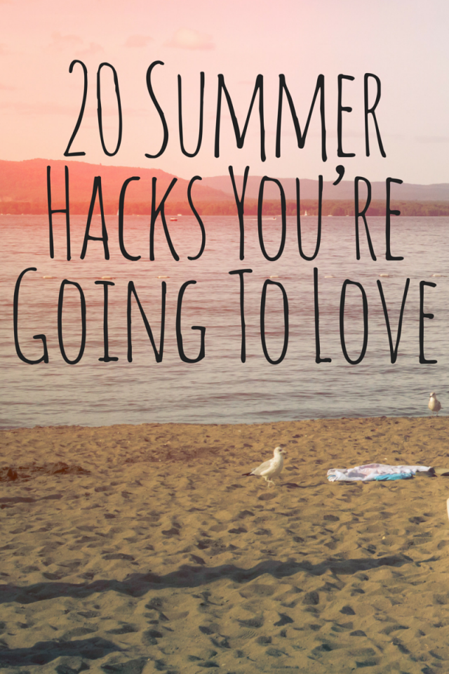 20 Summer Hacks You're Going To Love