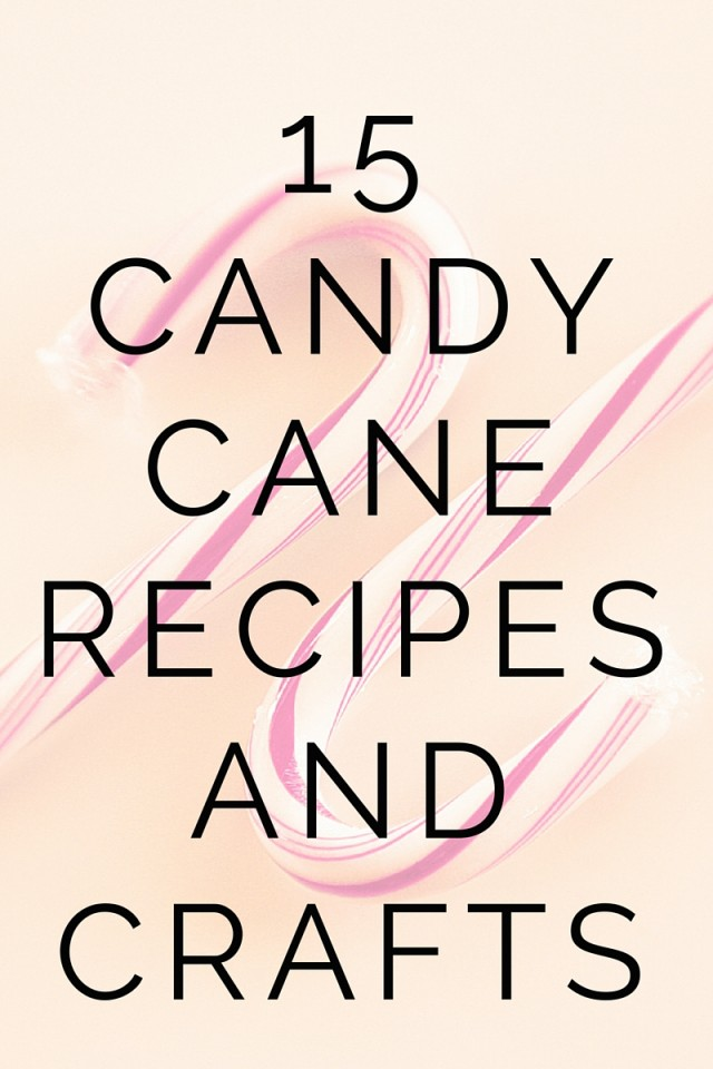 15 Candy Cane Recipes And Crafts