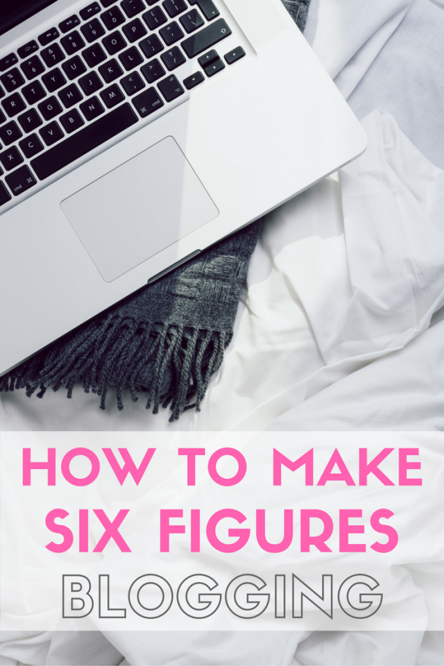 How To Make Six Figures a Year Blogging