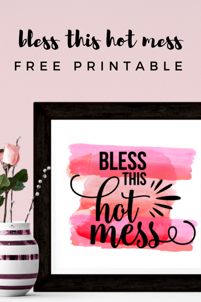 "Free ""Bless This Hot Mess"" Wall Art Decor Printable"