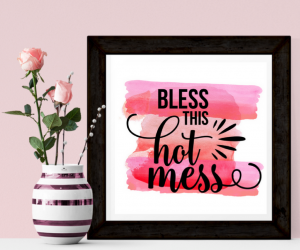 "Free ""Bless This Hot Mess"" Wall Art Decor Printable"