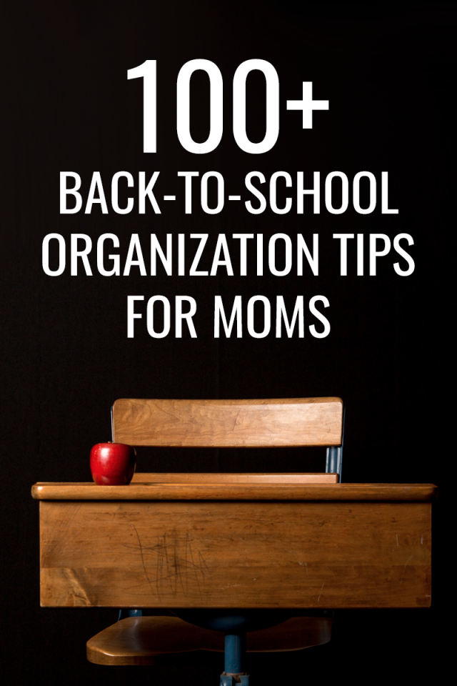 100 back to school organization tips for moms mom spark