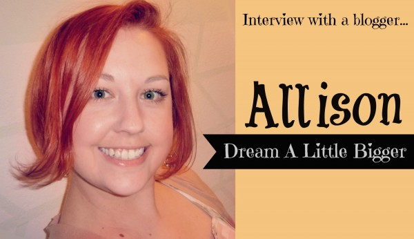 Interview With A Blogger: Dream A Little Bigger