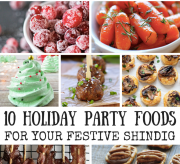 10 Holiday Party Foods For Your Festive Shindig!