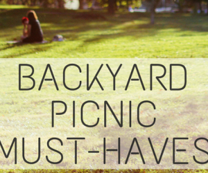 Backyard Picnic Must-Haves